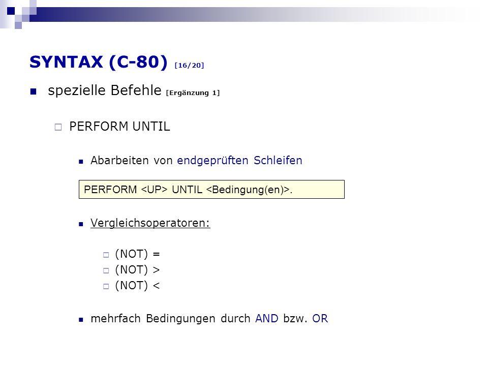 SYNTAX (C-80) [16/20] spezielle Befehle [Ergänzung 1] PERFORM UNTIL